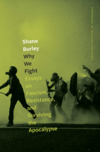 """the cover of Shane Burley's """"Why We Fight"""", featuring gas-masked people ostensibly resisting the police in Portland, 2020"""